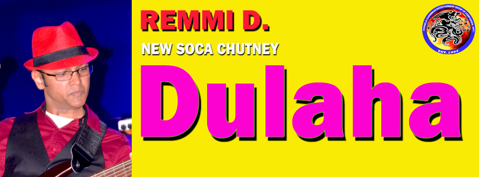 New Soca Chutney Dulaha – REMMI D